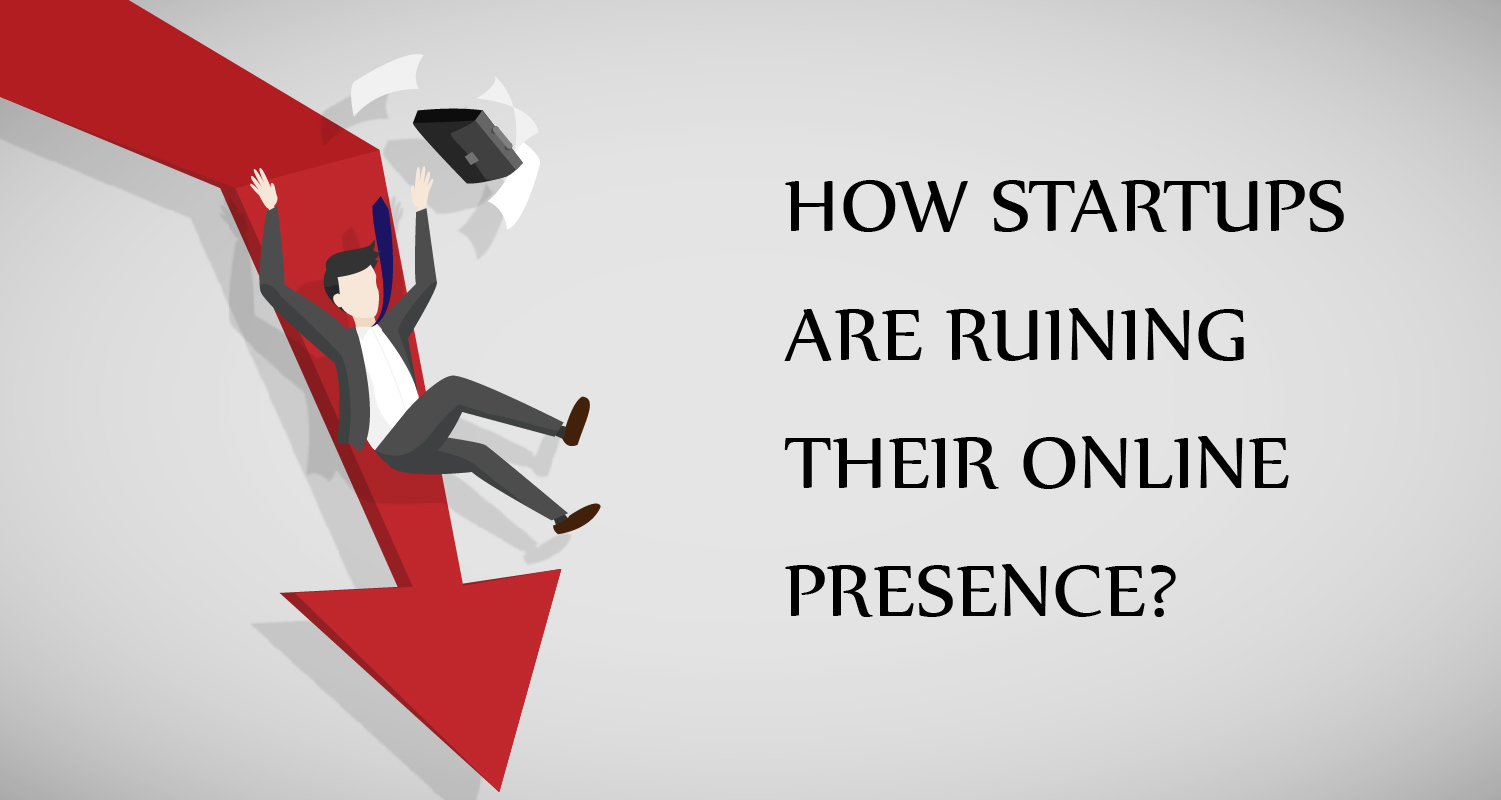 How startups are ruining their online presence